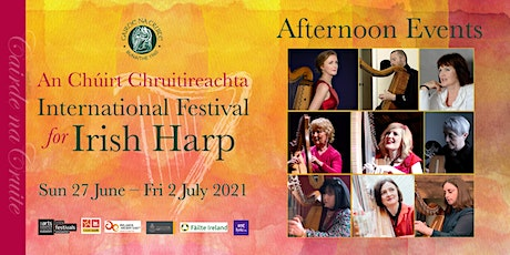 International Festival for Irish Harp 2021 | Afternoon Events tickets