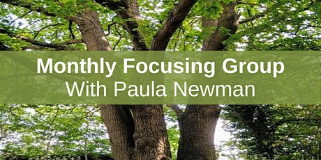 Monthly Focusing Group - Paula Newman tickets