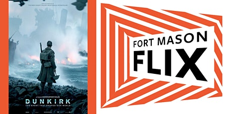 FORT MASON FLIX: Dunkirk tickets
