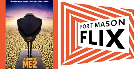 FORT MASON FLIX: Despicable Me 2 tickets