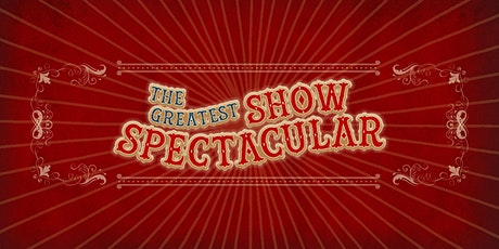 The Greatest Show Spectacular tickets