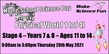 Years 7/8  - Ages 11-14 Home School Science Day  -  Physical World 1 tickets