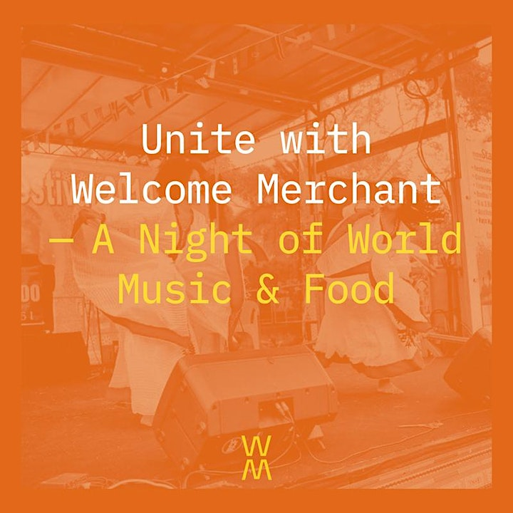 Unite with Welcome Merchant - A Night of World Music and Food image