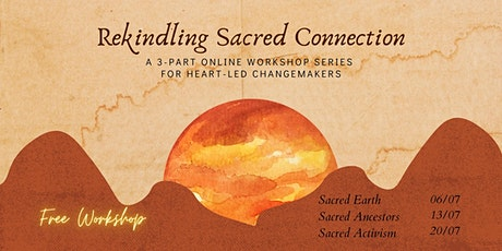 Rekindling Sacred Connection Workshop Series tickets