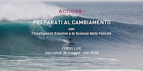 Preparati al cambiamento  - Intelligenza Emotiva e Scienza della Felicità biglietti