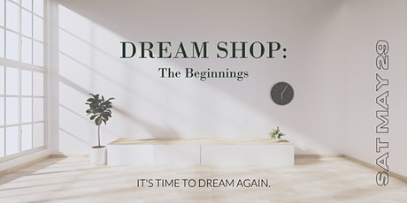 Dream Shop: The Beginnings tickets