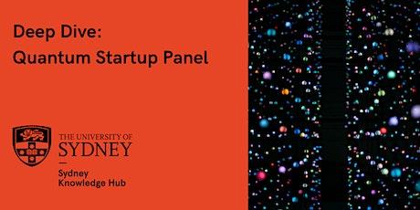 Deep Dive: Quantum Startup Panel - Visiting Entrepreneur Program tickets