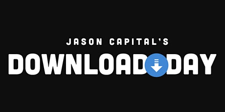 Jason Capital's Download Day - May 19th, 2021 in Charleston, SC tickets
