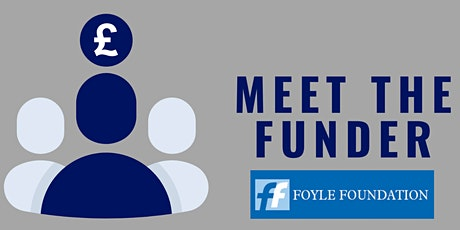 Meet the Funder - The Foyle Foundation: What Makes a Good Grant Application tickets