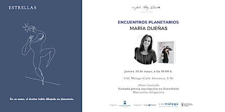 Encuentros Planetarios - María Dueñas entradas