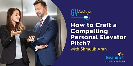 GV Exchange- How to Craft a Compelling Personal Elevator Pitch? tickets