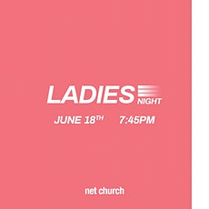 Net Church Ladies Night tickets