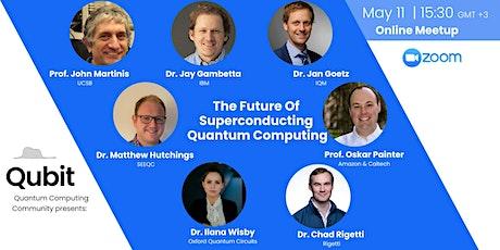 The Future of Superconducting  Quantum Computing tickets