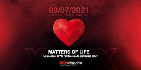 TEDxMirandola: Matters of Life biglietti