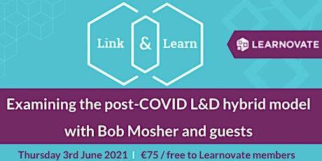Link & Learn – Examining the post-COVID L&D hybrid model with Bob Mosher tickets
