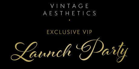 Vintage Aesthetics VIP Launch Party tickets