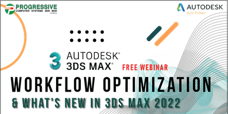 3ds Max Workflow Optimization & What's New in 3ds Max 2022 Webinar tickets