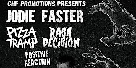 JODIE FASTER/RASH DECISION/PIZZATRAMP/POSITIVE REACTION LIVE @ LE PUB tickets