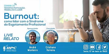 Live - Burnout: como lidar com a Síndrome do Esgotamento Profissional ingressos