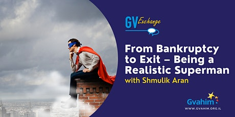 GV Exchange: From Bankruptcy to Exit – Being a Realistic Superman tickets