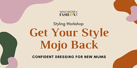Get Your Style Mojo Back. Confident dressing for new mums tickets
