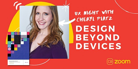 UX Night: Design Beyond Devices with Cheryl Platz Tickets