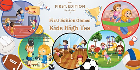 First Edition Games, Kids High Tea tickets