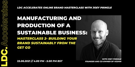 Joey Pringle Masterclass: Building Your Brand Sustainably from the Get Go tickets
