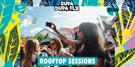 Supa Dupa Fly x Rooftop Sessions tickets