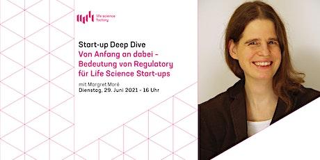 Von Anfang an dabei - Bedeutung von Regulatory für Life Science Start-ups Tickets