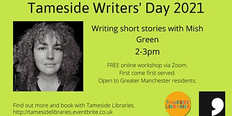 Tameside Writers' Day - Writing Short Stories with Mish Green tickets