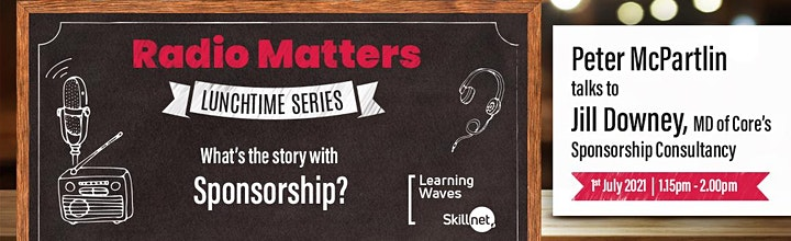 Radio Matters -  Lunchtime Series 2021 - What's the Story with Sponsorship? image