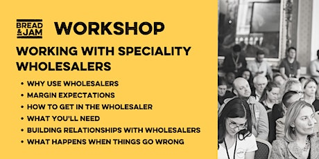 Workshop: Working with Speciality Wholesalers tickets