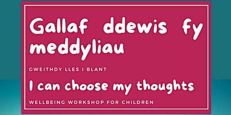 Gallaf ddewis fy meddyliau | I can choose my thoughts tickets