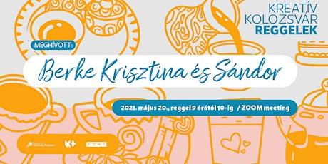 Kreatív Kolozsvár Reggelek: Berke Krisztina és Sándor tickets