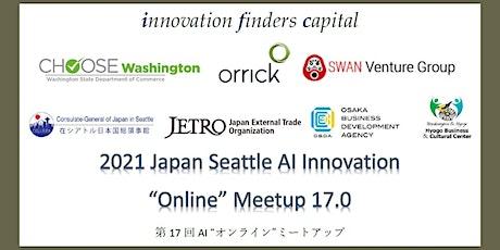 """Japan Seattle AI """"Online"""" Meetup 17.0 Jun 16&17 (JST) :  Jun 15&16 (PDT) tickets"""