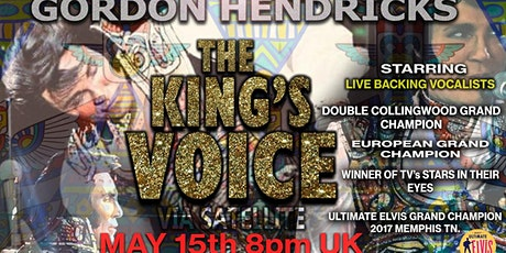 The Kings Voice starring Gordon Hendricks 15th May 2021 Tickets