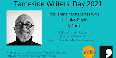 Tameside Writers' Day - Publishing masterclass with Nicholas Royle tickets