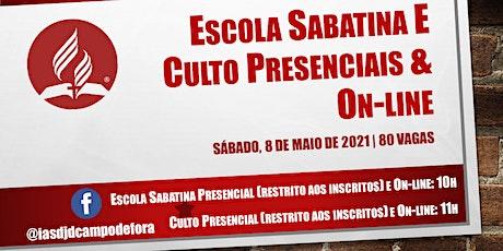 Escola Sabatina e Culto Presenciais - 8 de maio de 2021 ingressos