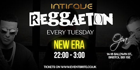 Intirave Bristol  25th May / Reggaeton Every Tuesday at Opa tickets