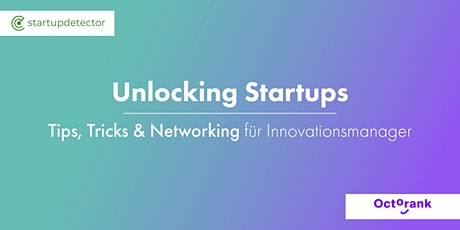 Unlocking Startups - Tips, Tricks & Networking für Innovationsmanager tickets