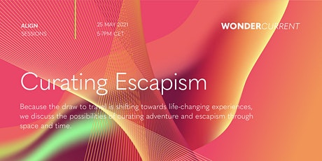 ALIGN: Curating Escapism tickets