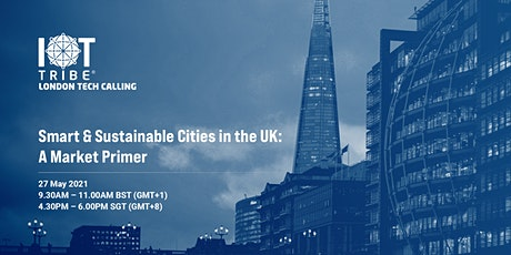 Smart & Sustainable Cities in the UK: A Market Primer tickets