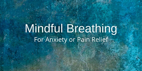 Mindful Breathing for Anxiety or Pain Relief - Online Session tickets