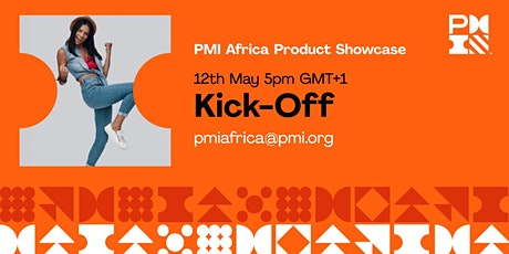 PMI Africa Product Showcase - Kickoff tickets