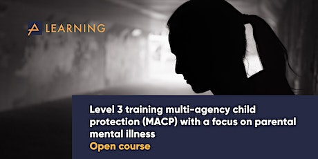Level 3 MACP with a focus on parental mental illness tickets
