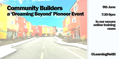 Community Builders  - a 'Dreaming Beyond' Pioneer Event tickets