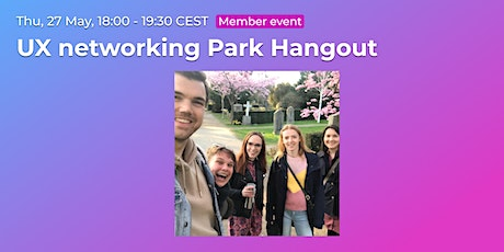 UX networking Park Hangout // CPHUX Members event tickets