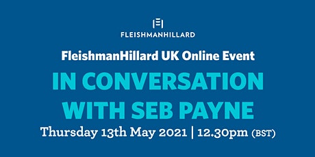 FleishmanHillard UK in conversation with Seb Payne tickets