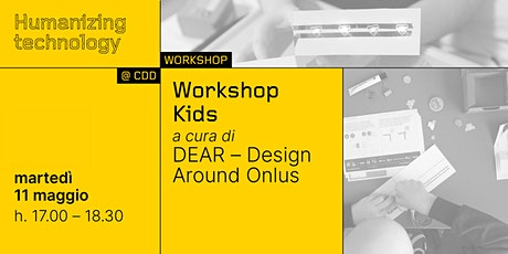 WORKSHOP KIDS - Dear Onlus biglietti